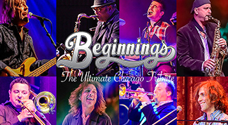 Beginnings: The Premier Tribute To ChicagoFriday, April 3, 2020 Doors 6 p.m. | Show 7:30 p.m. Tickets start at $21 (incl. fees)This show is included in the full season package and half season package A.Beginnings is the premiere tribute band to the music of Chicago. They bring to their audiences a flawless replication of 30 years of inspired music, including nearly every charted song and many lesser known songs that captured the hearts of hardcore Chicago fans.