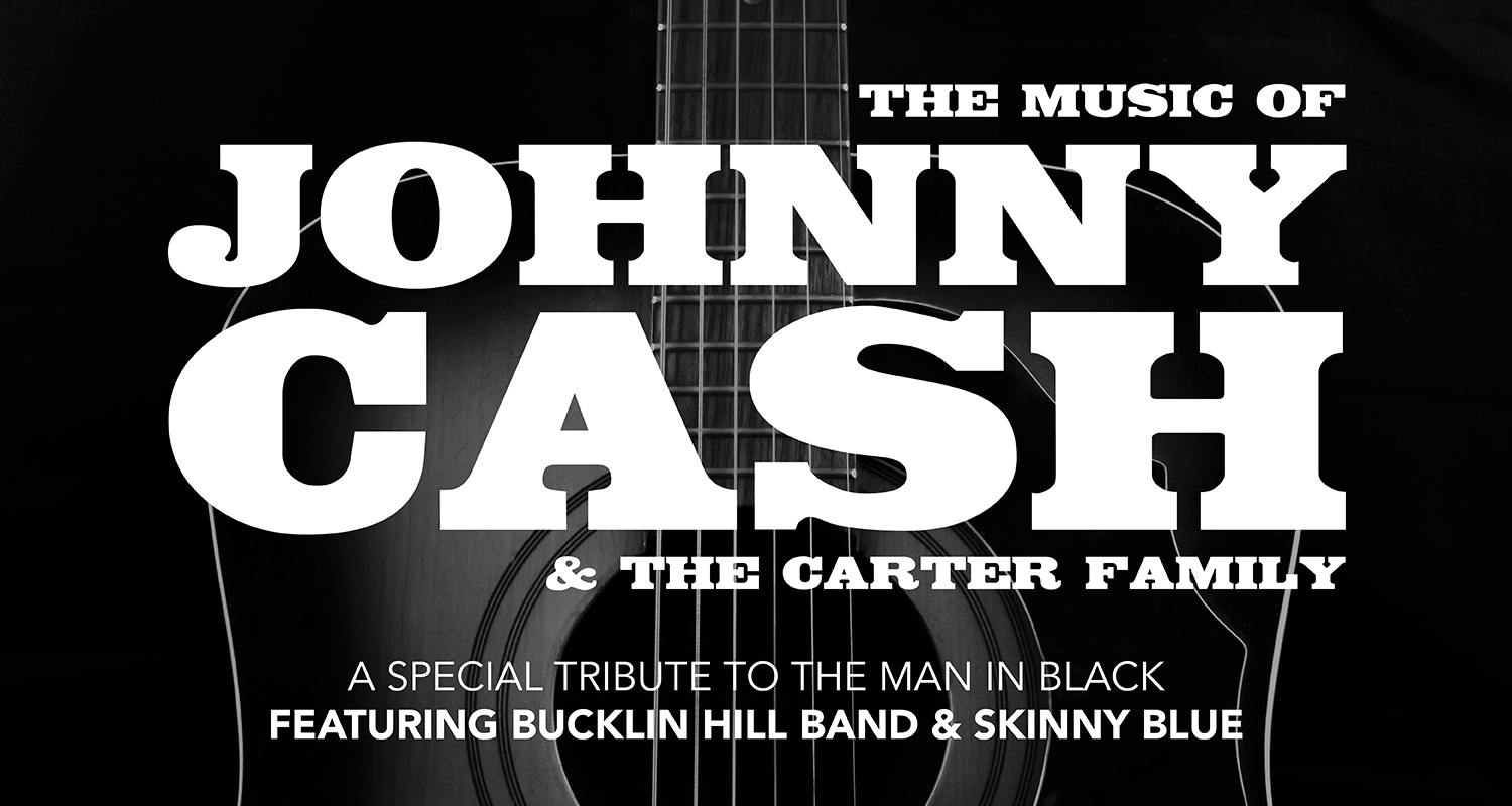 The Music of Johnny Cash feat Bucklin Hill Band & Skinny Blue